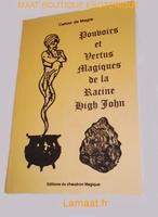 Pouvoirs et vertus magiques de la racine High John