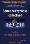 Sortez de l'hypnose collective!
