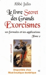 Le livre secret des grands exorcismes collection Abbé Julio