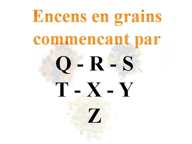 Encens en Grains Q R S T X Y Z