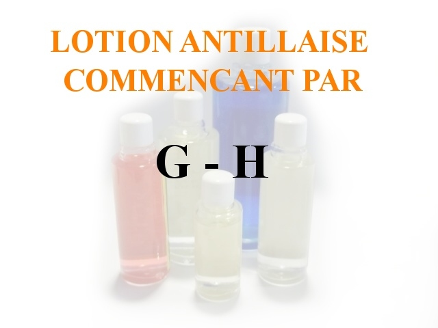 Lotions Antillaises - G-H