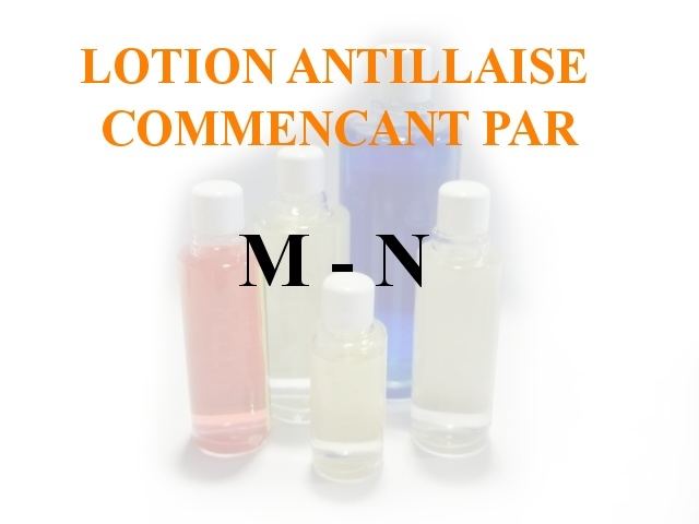 Lotions Antillaises - M-N